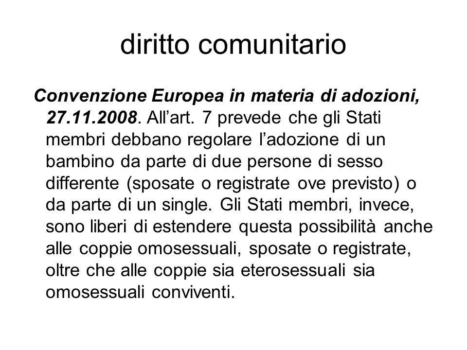 diritto comunitario Convenzione Europea in materia di adozioni, 27.11.2008. All'art. 7 prevede che gli Stati membri debbano regolare l'adozione di un