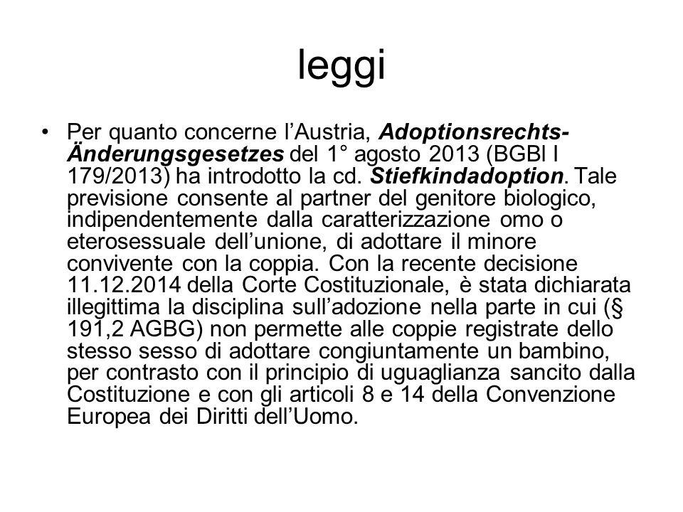 leggi Per quanto concerne l'Austria, Adoptionsrechts- Änderungsgesetzes del 1° agosto 2013 (BGBl I 179/2013) ha introdotto la cd. Stiefkindadoption. T