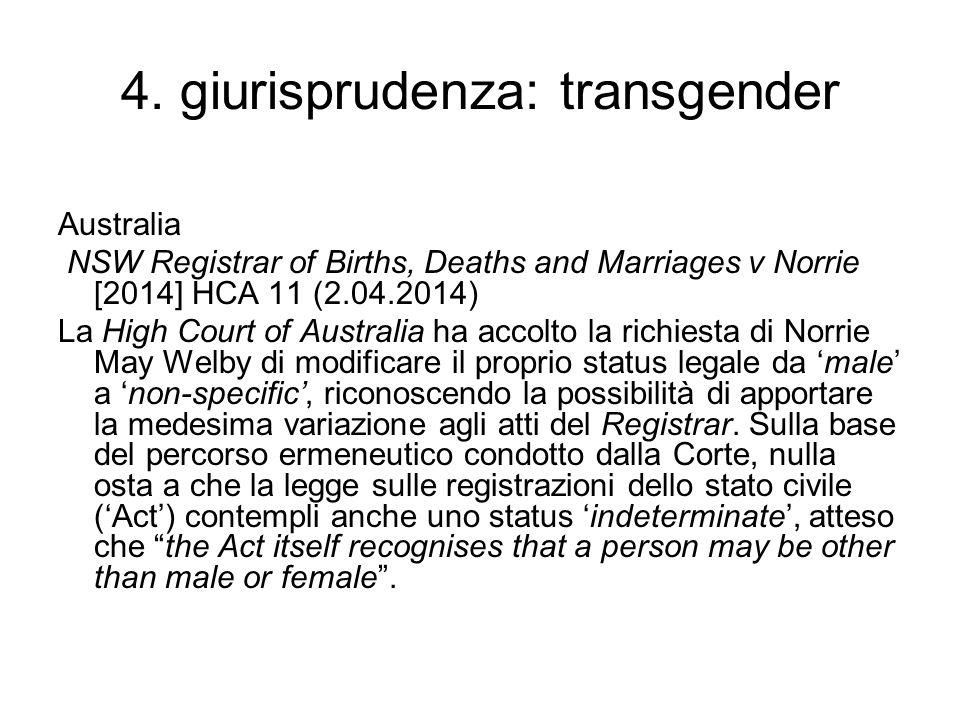 4. giurisprudenza: transgender Australia NSW Registrar of Births, Deaths and Marriages v Norrie [2014] HCA 11 (2.04.2014) La High Court of Australia h