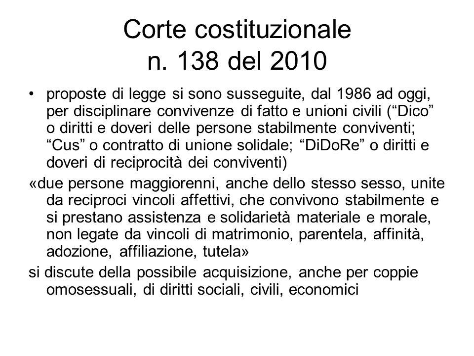 """Corte costituzionale n. 138 del 2010 proposte di legge si sono susseguite, dal 1986 ad oggi, per disciplinare convivenze di fatto e unioni civili (""""Di"""