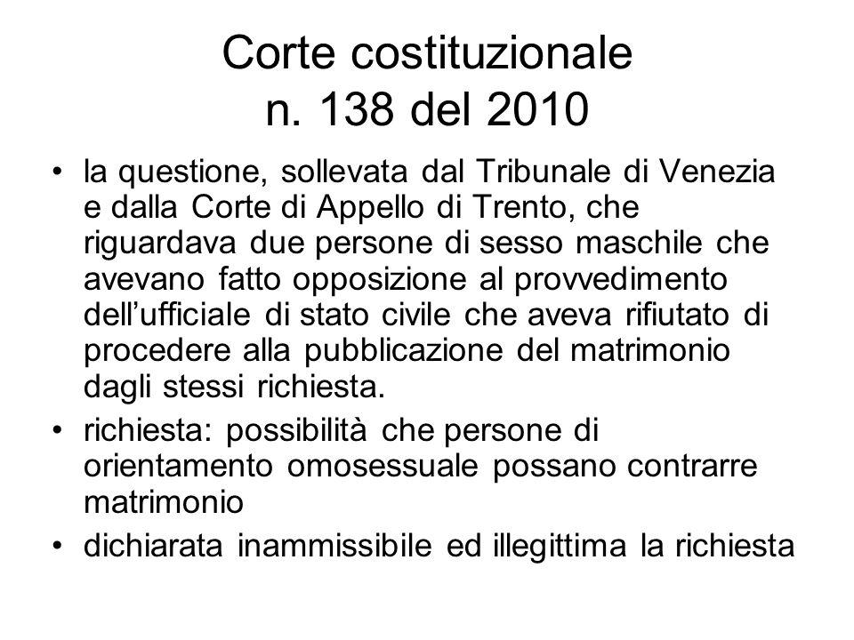 Corte costituzionale n. 138 del 2010 la questione, sollevata dal Tribunale di Venezia e dalla Corte di Appello di Trento, che riguardava due persone d