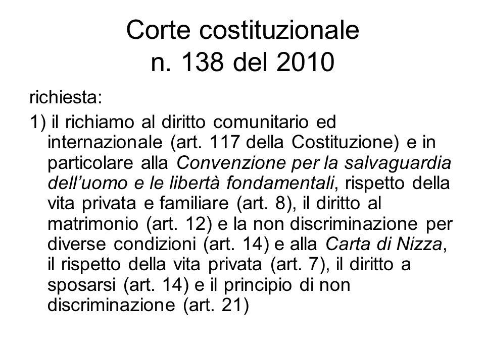 Corte costituzionale n. 138 del 2010 richiesta: 1) il richiamo al diritto comunitario ed internazionale (art. 117 della Costituzione) e in particolare