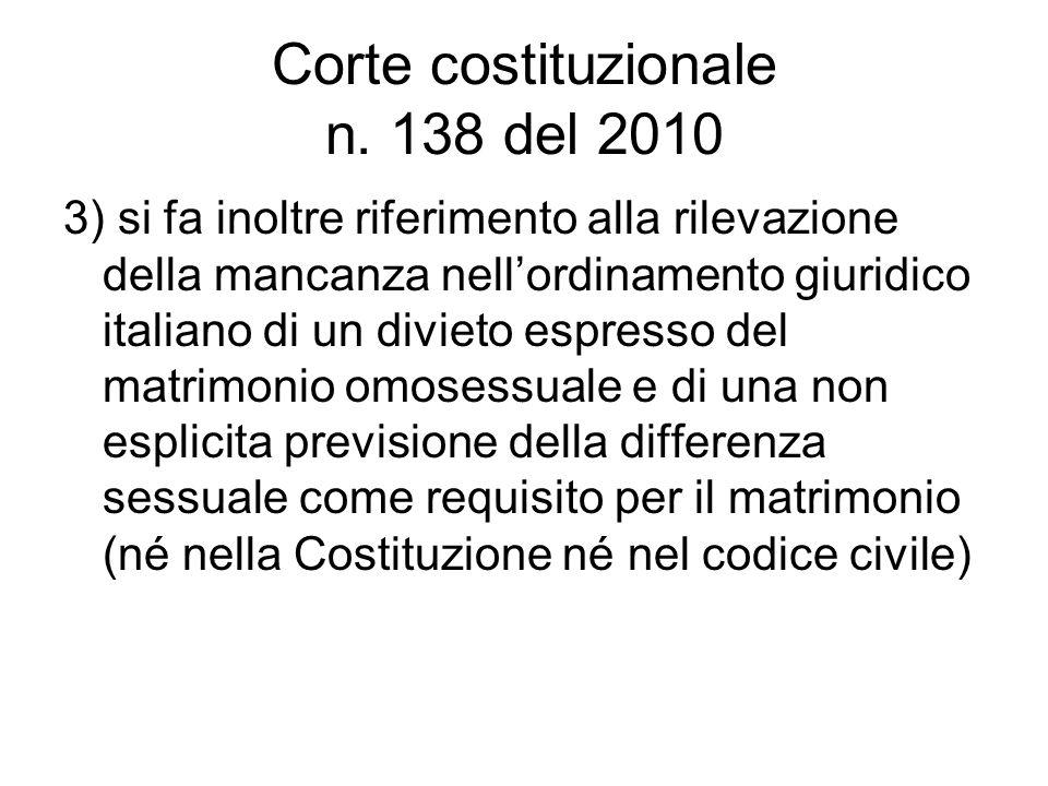 Corte costituzionale n. 138 del 2010 3) si fa inoltre riferimento alla rilevazione della mancanza nell'ordinamento giuridico italiano di un divieto es