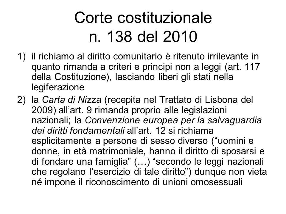 Corte costituzionale n. 138 del 2010 1)il richiamo al diritto comunitario è ritenuto irrilevante in quanto rimanda a criteri e principi non a leggi (a