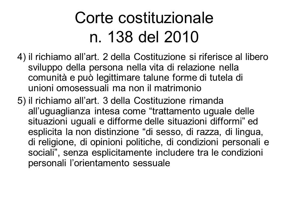 Corte costituzionale n. 138 del 2010 4) il richiamo all'art. 2 della Costituzione si riferisce al libero sviluppo della persona nella vita di relazion