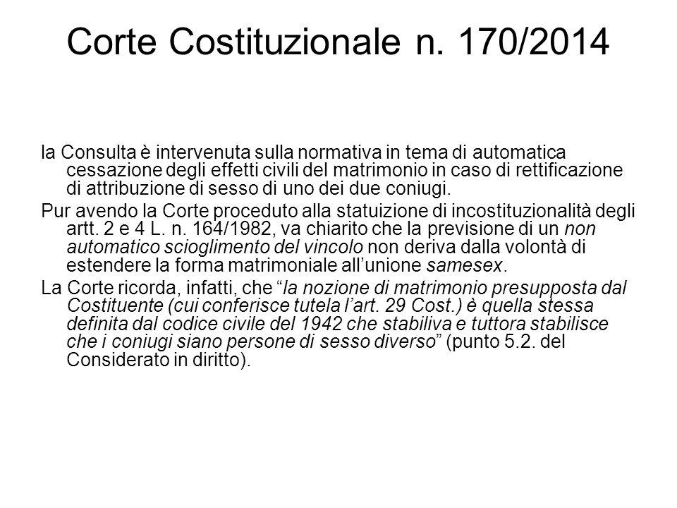 Corte Costituzionale n. 170/2014 la Consulta è intervenuta sulla normativa in tema di automatica cessazione degli effetti civili del matrimonio in cas