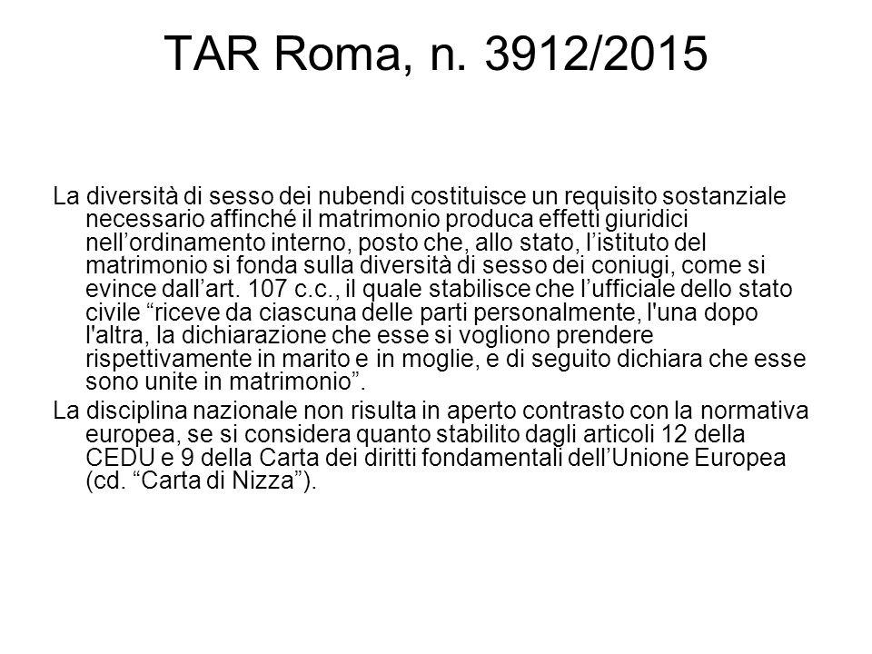 TAR Roma, n. 3912/2015 La diversità di sesso dei nubendi costituisce un requisito sostanziale necessario affinché il matrimonio produca effetti giurid