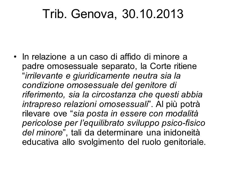 """Trib. Genova, 30.10.2013 In relazione a un caso di affido di minore a padre omosessuale separato, la Corte ritiene """"irrilevante e giuridicamente neutr"""