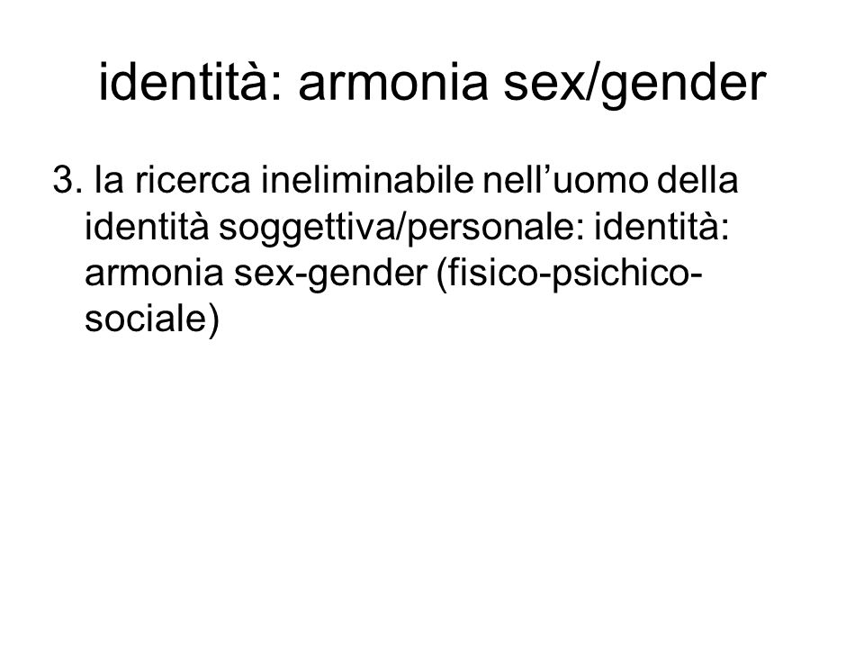identità: armonia sex/gender 3.