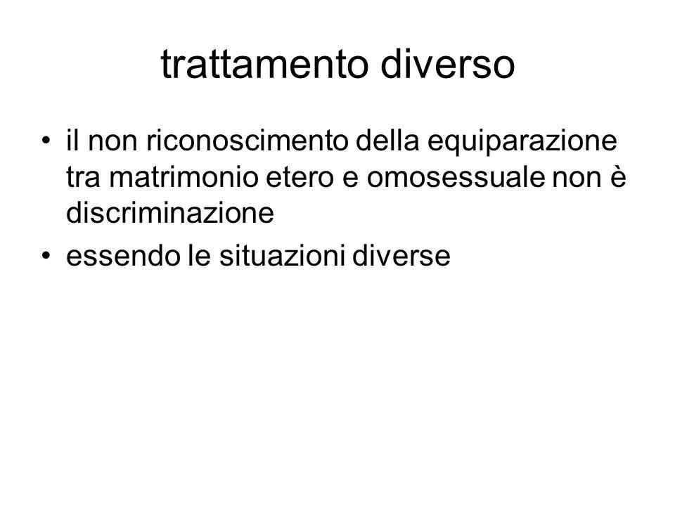 trattamento diverso il non riconoscimento della equiparazione tra matrimonio etero e omosessuale non è discriminazione essendo le situazioni diverse