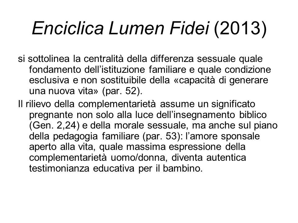Enciclica Lumen Fidei (2013) si sottolinea la centralità della differenza sessuale quale fondamento dell'istituzione familiare e quale condizione escl