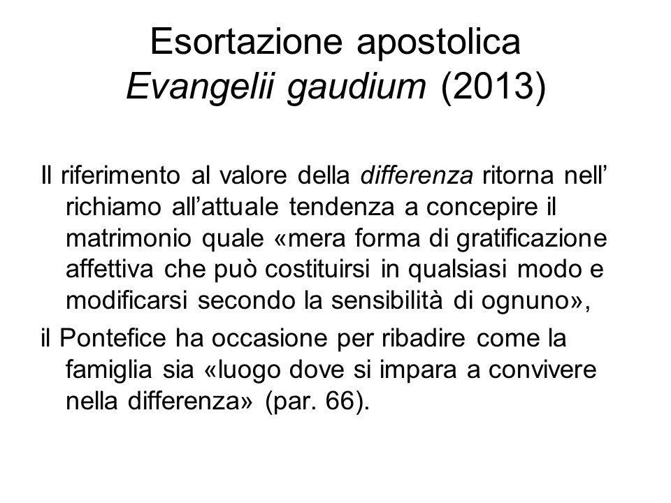 Esortazione apostolica Evangelii gaudium (2013) Il riferimento al valore della differenza ritorna nell' richiamo all'attuale tendenza a concepire il m