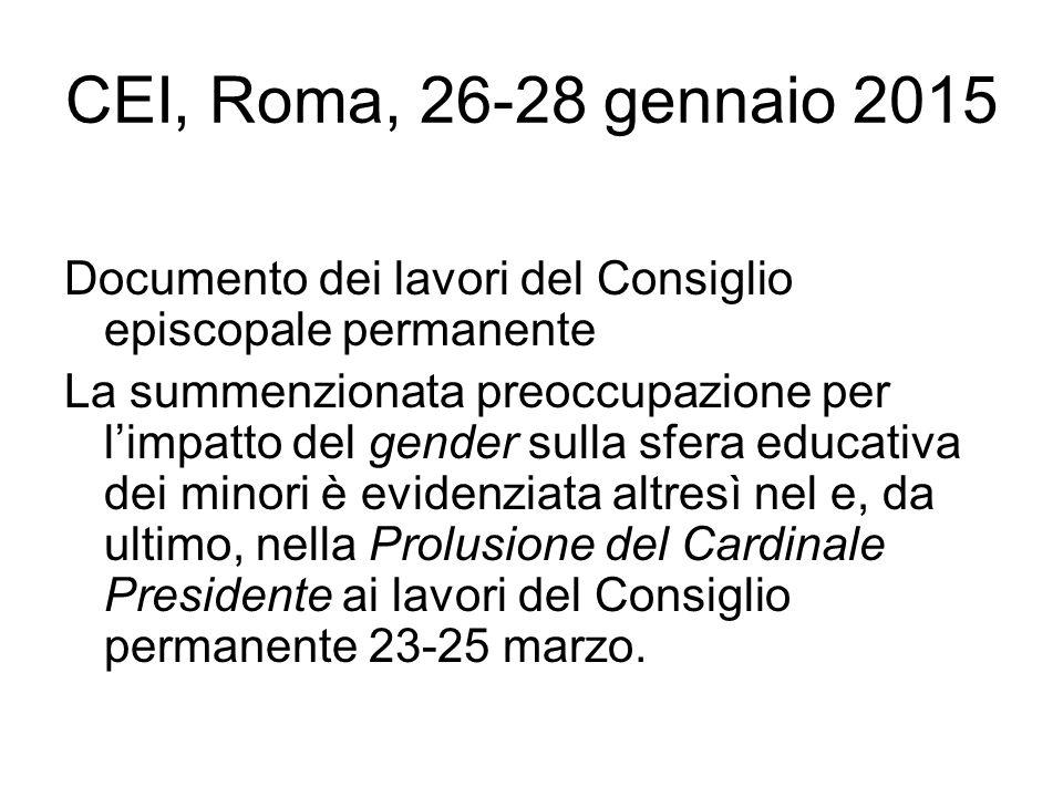 CEI, Roma, 26-28 gennaio 2015 Documento dei lavori del Consiglio episcopale permanente La summenzionata preoccupazione per l'impatto del gender sulla