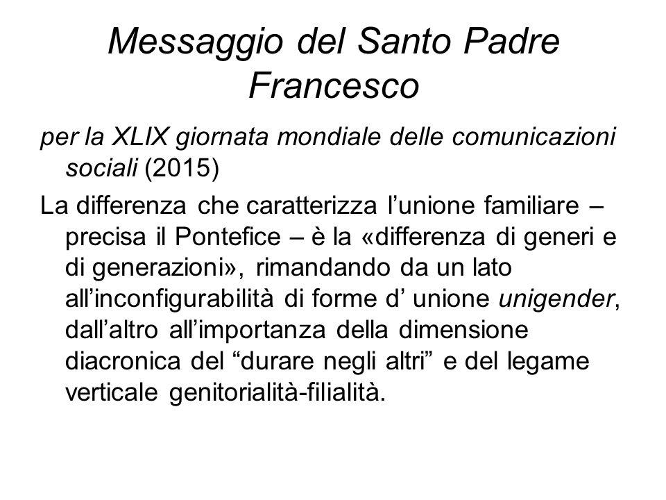Messaggio del Santo Padre Francesco per la XLIX giornata mondiale delle comunicazioni sociali (2015) La differenza che caratterizza l'unione familiare