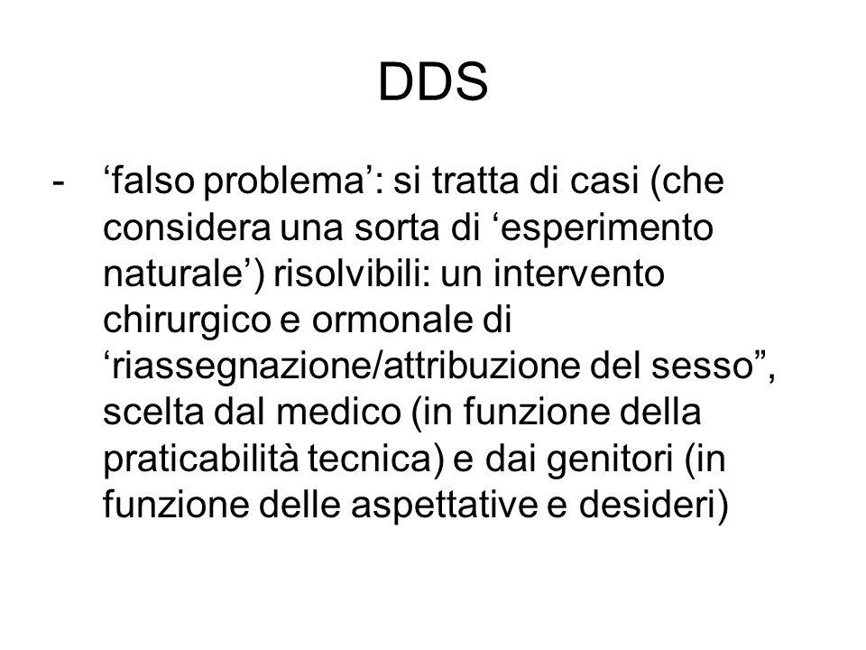 DDS -'falso problema': si tratta di casi (che considera una sorta di 'esperimento naturale') risolvibili: un intervento chirurgico e ormonale di 'rias