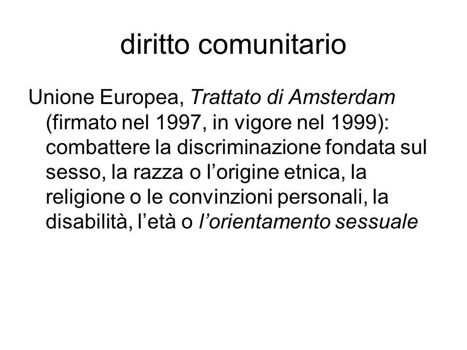 diritto comunitario Unione Europea, Trattato di Amsterdam (firmato nel 1997, in vigore nel 1999): combattere la discriminazione fondata sul sesso, la