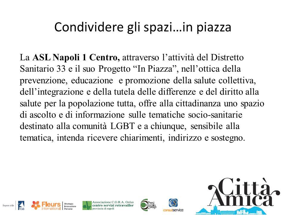 """Condividere gli spazi…in piazza La ASL Napoli 1 Centro, attraverso l'attività del Distretto Sanitario 33 e il suo Progetto """"In Piazza"""", nell'ottica de"""