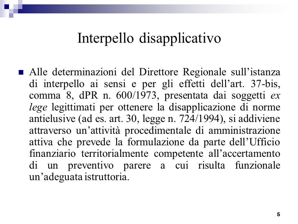 5 Interpello disapplicativo Alle determinazioni del Direttore Regionale sull'istanza di interpello ai sensi e per gli effetti dell'art. 37-bis, comma