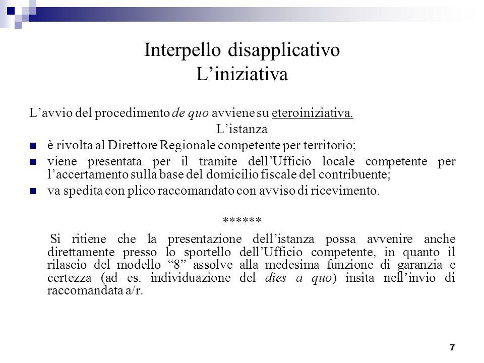 8 Segue:Interpello disapplicativo L'iniziativa L'istanza si intende presentata all'atto della ricezione del plico raccomandato da parte dell'Ufficio competente per l'accertamento.