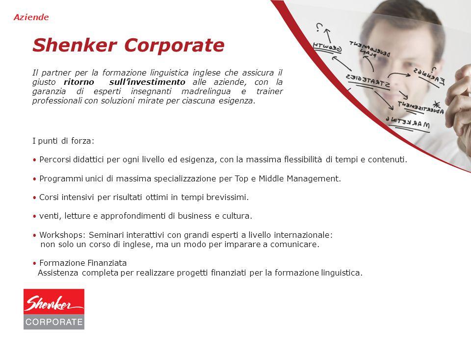 Shenker Corporate Il partner per la formazione linguistica inglese che assicura il giusto ritorno sull'investimento alle aziende, con la garanzia di esperti insegnanti madrelingua e trainer professionali con soluzioni mirate per ciascuna esigenza.