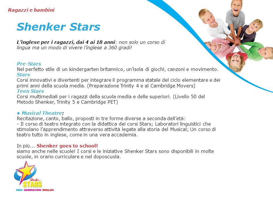 Shenker Stars L'inglese per i ragazzi, dai 4 ai 18 anni: non solo un corso di lingua ma un modo di vivere l'inglese a 360 gradi.