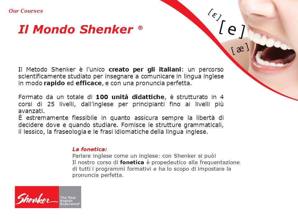 Our Courses Il Metodo Shenker è l'unico creato per gli italiani: un percorso scientificamente studiato per insegnare a comunicare in lingua inglese in modo rapido ed efficace, e con una pronuncia perfetta.