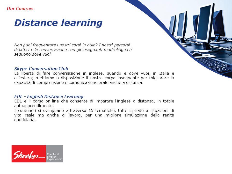 Distance learning Non puoi frequentare i nostri corsi in aula.