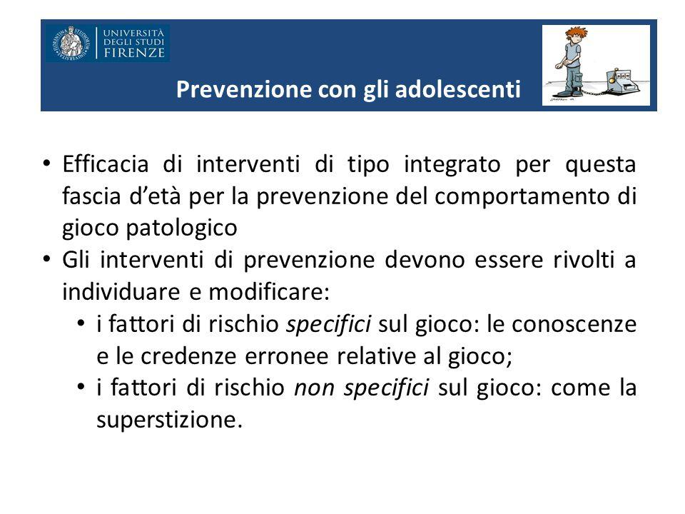 Prevenzione con gli adolescenti Efficacia di interventi di tipo integrato per questa fascia d'età per la prevenzione del comportamento di gioco patolo