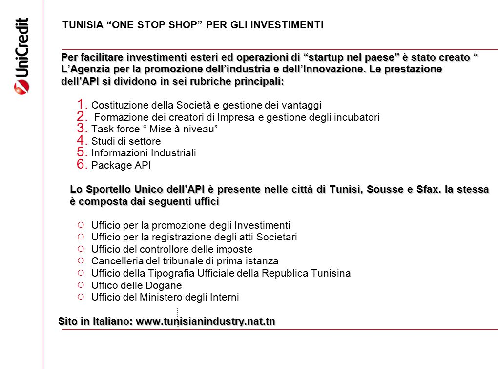 """TUNISIA """"ONE STOP SHOP"""" PER GLI INVESTIMENTI Per facilitare investimenti esteri ed operazioni di """"startup nel paese"""" è stato creato """" Per facilitare i"""
