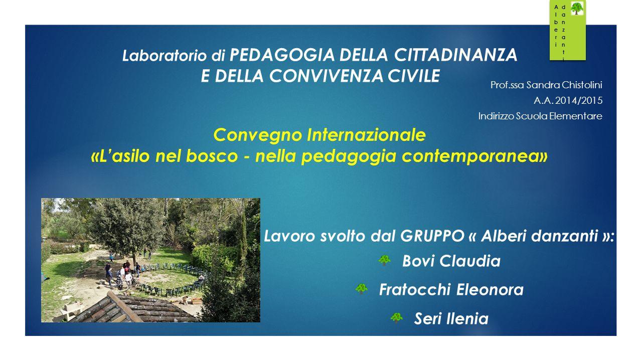 Laboratorio di PEDAGOGIA DELLA CITTADINANZA E DELLA CONVIVENZA CIVILE Prof.ssa Sandra Chistolini A.A.