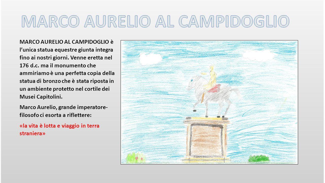 MARCO AURELIO AL CAMPIDOGLIO è l'unica statua equestre giunta integra fino ai nostri giorni.