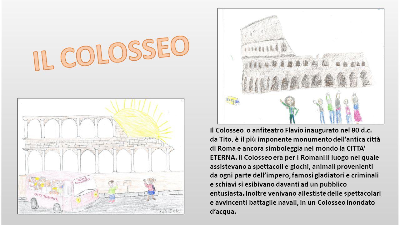 Il Colosseo o anfiteatro Flavio inaugurato nel 80 d.c.