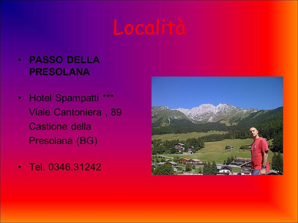 Località PASSO DELLA PRESOLANA Hotel Spampatti *** Viale Cantoniera, 89 Castione della Presolana (BG) Tel.