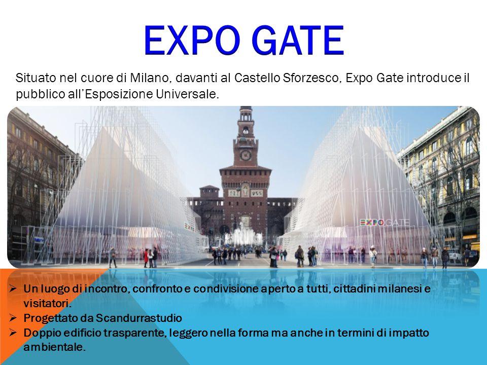 Situato nel cuore di Milano, davanti al Castello Sforzesco, Expo Gate introduce il pubblico all'Esposizione Universale.  Un luogo di incontro, confro
