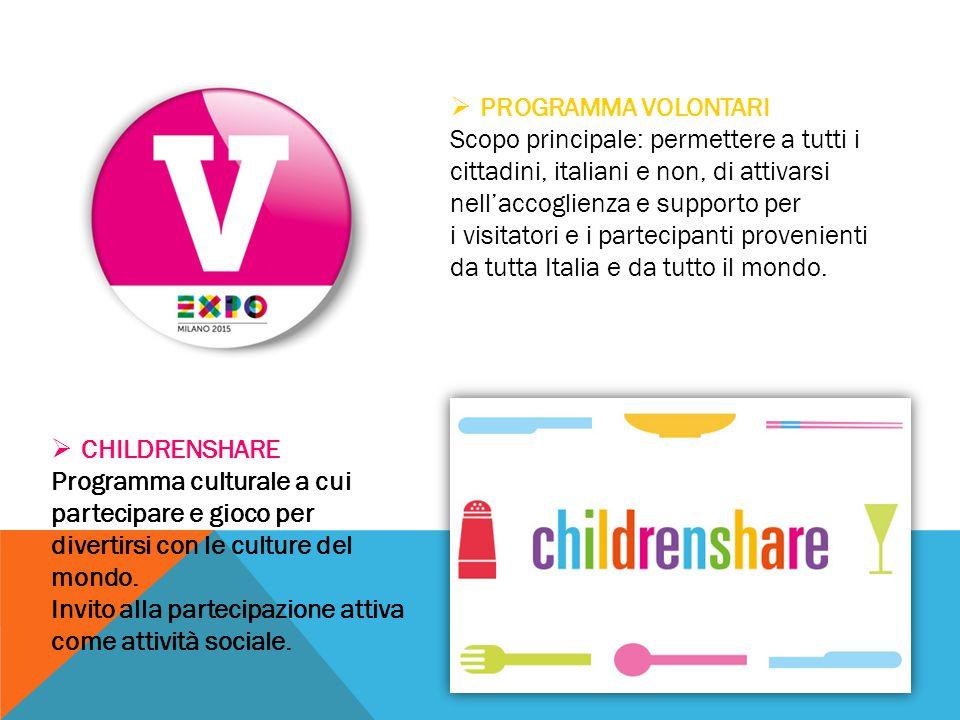  PROGRAMMA VOLONTARI Scopo principale: permettere a tutti i cittadini, italiani e non, di attivarsi nell'accoglienza e supporto per i visitatori e i