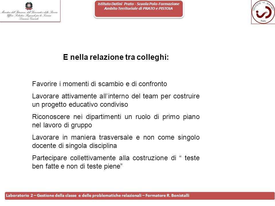 Istituto Datini Prato - Scuola Polo-Formazione Ambito Territoriale di PRATO e PISTOIA 22 Laboratorio 2 – Gestione della classe e delle problematiche r