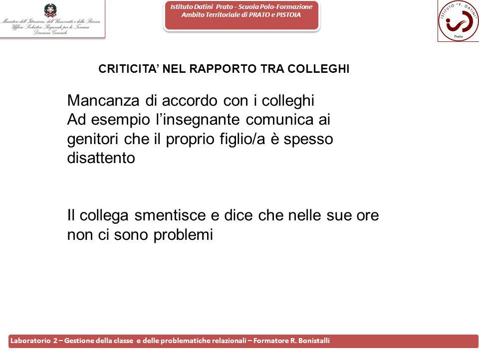 Istituto Datini Prato - Scuola Polo-Formazione Ambito Territoriale di PRATO e PISTOIA 7 Laboratorio 2 – Gestione della classe e delle problematiche relazionali – Formatore R.