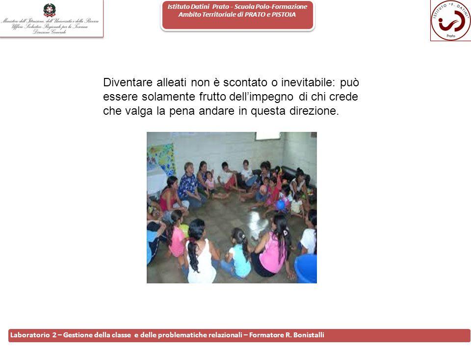 Istituto Datini Prato - Scuola Polo-Formazione Ambito Territoriale di PRATO e PISTOIA 9 Laboratorio 2 – Gestione della classe e delle problematiche re