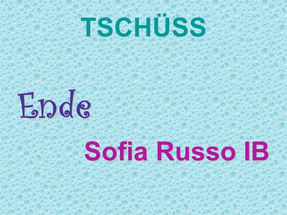 TSCHÜSS Ende Sofia Russo IB Sofia Russo IB