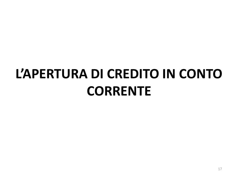 L'APERTURA DI CREDITO IN CONTO CORRENTE 17