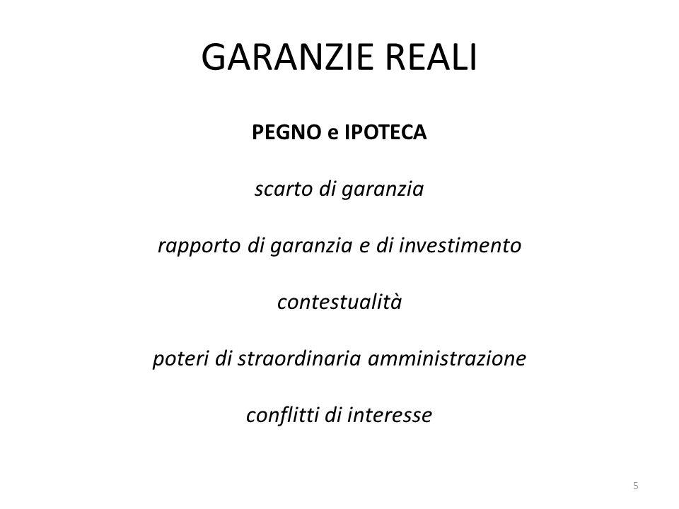 GARANZIE REALI PEGNO e IPOTECA scarto di garanzia rapporto di garanzia e di investimento contestualità poteri di straordinaria amministrazione conflitti di interesse 5