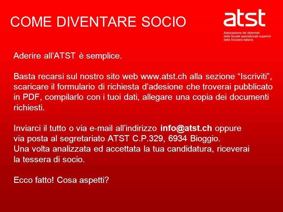 COME DIVENTARE SOCIO Aderire all'ATST è semplice.