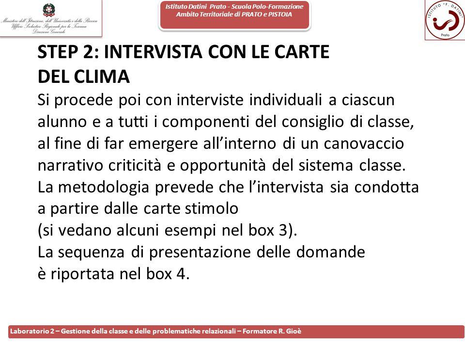 Istituto Datini Prato - Scuola Polo-Formazione Ambito Territoriale di PRATO e PISTOIA 102 Laboratorio 2 – Gestione della classe e delle problematiche