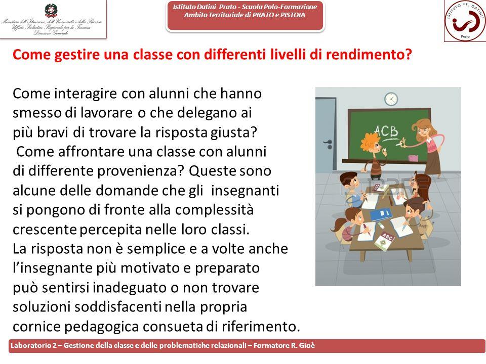 Istituto Datini Prato - Scuola Polo-Formazione Ambito Territoriale di PRATO e PISTOIA 108 Laboratorio 2 – Gestione della classe e delle problematiche