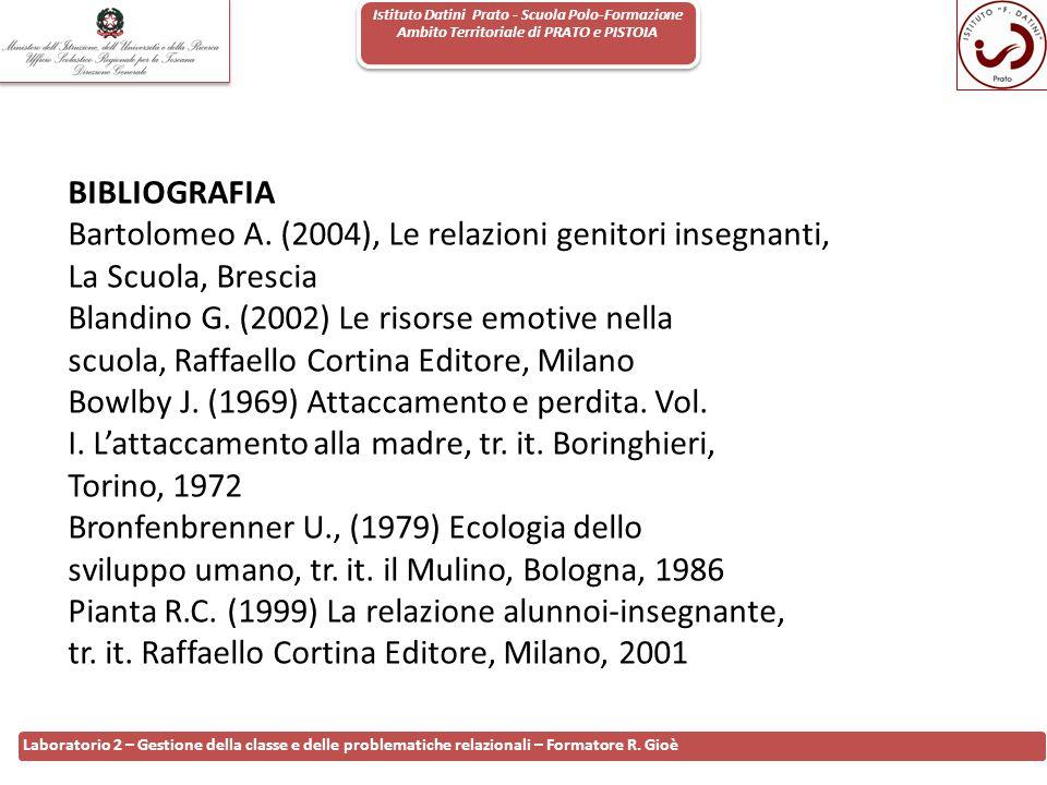Istituto Datini Prato - Scuola Polo-Formazione Ambito Territoriale di PRATO e PISTOIA 118 Laboratorio 2 – Gestione della classe e delle problematiche