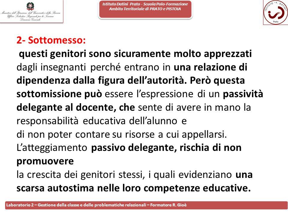 Istituto Datini Prato - Scuola Polo-Formazione Ambito Territoriale di PRATO e PISTOIA 48 Laboratorio 2 – Gestione della classe e delle problematiche r