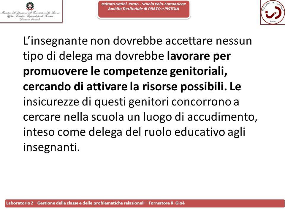 Istituto Datini Prato - Scuola Polo-Formazione Ambito Territoriale di PRATO e PISTOIA 49 Laboratorio 2 – Gestione della classe e delle problematiche r