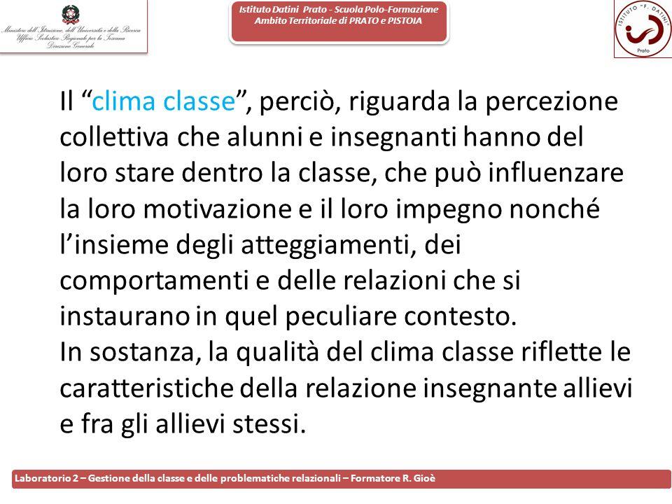 Istituto Datini Prato - Scuola Polo-Formazione Ambito Territoriale di PRATO e PISTOIA 83 Laboratorio 2 – Gestione della classe e delle problematiche r