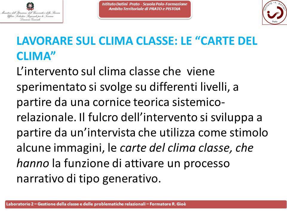 Istituto Datini Prato - Scuola Polo-Formazione Ambito Territoriale di PRATO e PISTOIA 94 Laboratorio 2 – Gestione della classe e delle problematiche r