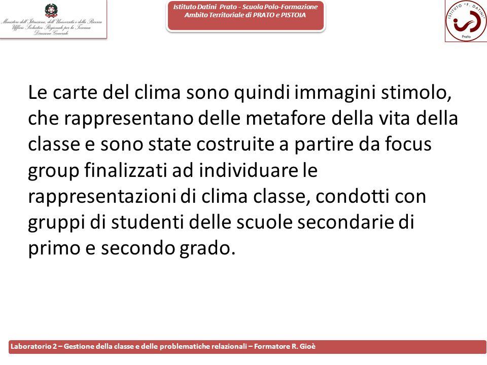 Istituto Datini Prato - Scuola Polo-Formazione Ambito Territoriale di PRATO e PISTOIA 97 Laboratorio 2 – Gestione della classe e delle problematiche r